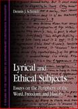 Lyrical and Ethical Subjects : Essays on the Periphery of the Word, Freedom, and History, Schmidt, Dennis J., 0791465136
