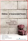 Children of Incarcerated Parents : Theoretical, Developmental, and Clinical Issues, Harris, Yvette R., 0826105130