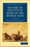 History of the City of Rome in the Middle Ages 8 Volume Set, Gregorovius, Ferdinand, 1108015131