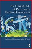 The Critical Role of Parenting in Human Development, Marianna S. Klebanov, Adam D. Travis, 1138025135