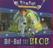 Bit-Bot the Robot, Jo Litchfield, 1405255137