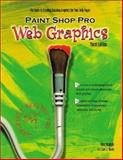 Paint Shop Pro Web Graphics : The Guide to Creating Dazzling Graphics for Your Web Pages, Davis, Lori J. and Shafran, Andy, 1929685130