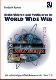 Recherchieren und Publizieren Im World Wide Web : Mit Vollständiger HTML-Referenz Inkl. Version 3. 0, Ramm, Frederik, 3528055138