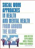 Social Work Approaches in Health and Mental Health from Around the Globe, Anna Metteri, Teppo Kroger, Anneli Pohjola, Pirkko-Liisa Rauhala, 0789025132