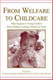 From Welfare to Childcare : What Happens to Young Children When Single Mothers Exchange Welfare for Work?, , 0805855130