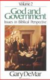 God and Government Vol. 2 : Issues in Biblical Perspective, DeMar, Gary, 0915815133