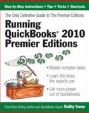 Running QuickBooks 2010 Premier Editions, Kathy Ivens, 1932925139
