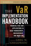 The VAR Implementation : Financial Risk and Applications in Asset Management, Measurement, and Modeling, Gregoriou, Greg N., 007161513X