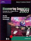 Discovering Computers 2003 : Introductory Concepts and Techniques, Shelly, Gary B. and Cashman, Thomas J., 0789565137