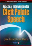 Practical Intervention for Cleft Palate Speech, Russell, Jane and Albery, E. H., 0863885136