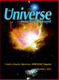 The Universe from Your Backyard : A Guide to Deep Sky Objects from Astronomy Magazine, Eicher, David J., 0913135135