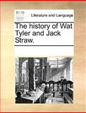 The History of Wat Tyler and Jack Straw, See Notes Multiple Contributors, 1170205135