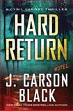 Hard Return, J. Carson Black, 1477825134