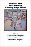 Modern and Postmodern Cutting Edge Films, Hughes, Anthony D. and Hughes, Miranda J., 1847185134