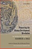 Pioneering the Human Development Revolution : An Intellectual Biography of Mahbub ul Haq, , 0195695135