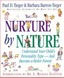 Nurture by Nature, Paul D. Tieger and Barbara Barron-Tieger, 0316845132