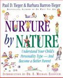 Nurture by Nature, Paul D. Tieger and Barbara Barron-Tieger, 0316845132