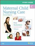 Study Guide for Maternal Child Nursing Care - Revised Reprint, Perry, Shannon E. and Hockenberry, Marilyn J., 032308513X