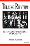 Telling Rhythm : Body and Meaning in Poetry, Aviram, Amittai F., 0472105132