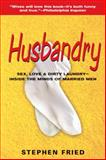 Husbandry, Stephen Fried, 0553385135