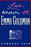 Love, Anarchy, and Emma Goldman : A Biography, Falk, Candace S., 0813515130