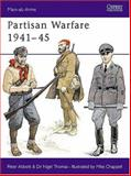 Partisan Warfare, 1941-1945, Nigel Thomas and P. Abbott, 0850455138