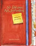 No Excuses Art Journaling, Gina Rossi Armfield, 1440325138