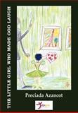 The Little Girl Who Made God Laugh, Preciada Azancot, 148023513X