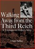 Walking Away from the Third Reich, Claus Sellier, 1555715133