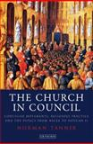 The Church in Council : Conciliar Movements, Religious Practice and the Papacy from Nicea to Vatican II, Tanner, Norman, 1848855133