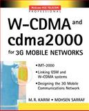 W-CDMA and cdma2000 for 3G Mobile Networks, Karim, M. R. and Sarraf, Mohsen, 0071385134