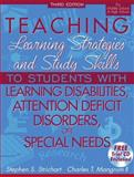 Teaching Learning Strategies and Study Skills to Students with Learning Disabilities, Attention Deficit Disorders, or Special Needs, Strichart, Stephen S. and Mangrum, Charles T., 0205335136