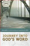 Journey into God's Word : Your Guide to Understanding and Applying the Bible, Duvall, J. Scott and Hays, J. Daniel, 031027513X