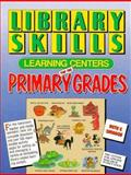 Library Skills Learning Centers for the Primary Grades, Snoddon, Ruth, 0876285132