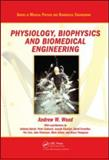 Physiology Biophysics and Biomedical Engineering, Wood, Andrew W., 1420065130