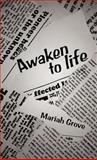 Awaken to Life, Mariah Grove, 1466915137