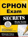 CPHON Exam Secrets Study Guide : CPHON Test Review for the ONCC Certified Pediatric Hematology Oncology Nurse Exam, CPHON Exam Secrets Test Prep Team, 161403513X