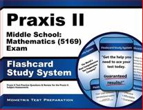 Praxis Ii Middle School Mathematics (5169) Exam Flashcard Study System : Praxis II Test Practice Questions and Review for the Praxis II Subject Assessments, Praxis II Exam Secrets Test Prep Team, 1630945137
