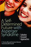 A Self Determined Future with Asperger Syndrome, Veronica E. Bliss and Genevive Edmonds, 1843105136