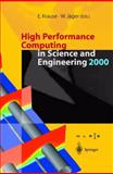 High Performance Computing in Science and Engineering 2000 : Transactions of the High Performance Computing Center Stuttgart (HLRS) 2000, , 3642625134