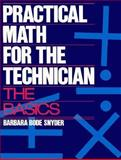 Practical Math for the Technician : The Basics, Bode-Snyder, Barbara, 013251513X