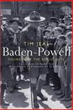 Baden-Powell : Founder of the Boy Scouts, Jeal, Tim, 0300125135