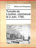Tumulte de Londres, Commencé le 2 Juin 1780, See Notes Multiple Contributors, 1170345131