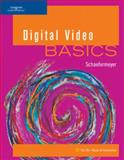 Digital Video BASICS, Schaefermeyer, Scott, 1418865133