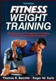Fitness Weight Training-3rd Edition, Thomas R. Baechle and Roger W. Earle, 1450445136
