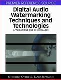 Digital Audio Watermarking Techniques and Technologies, Nedeljko Cvejic and Tapio Seppänen, 1599045133