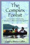 The Complex Forest : Communities, Uncertainty, and Adaptive Collaborative Management, , 1933115130