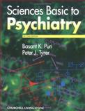 Sciences Basic to Psychiatry, Puri, Basant K. and Tyrer, Peter J., 0443055149