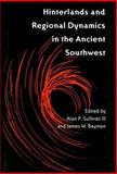 Hinterlands and Regional Dynamics in the Ancient Southwest, Sullivan, Alan P., III, 0816525145
