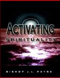 Activating Spirituality, Payne, J. L., 0971105146